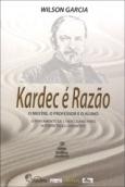 Kardec é Razao - O Mestre, o Professor e o Aluno