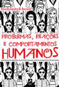 PROBLEMAS, REAÇÕES E COMPORTAMENTOS HUMANOS
